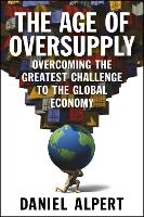 The Age of Oversupply: Overcoming the...