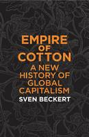Empire of Cotton: A New History of...