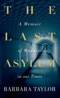 The Last Asylum: A Memoir of Madness...