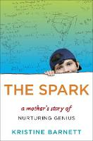 The Spark: A Mother's Story of...