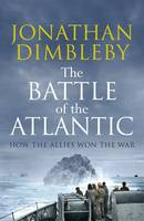 The Battle of the Atlantic: How the...