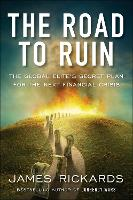 The Road to Ruin: The Global Elite's...