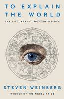 To Explain the World: The Discovery ...