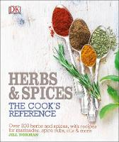 Herb and Spices: The Cooks Reference