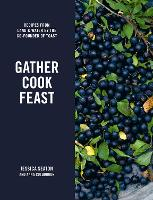 Gather, Cook, Feast: Recipes from ...