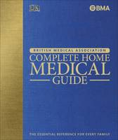 BMA Complete Home Medical Guide: The...