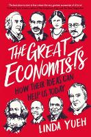 The Great Economists: How Their Ideas...