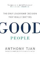 Good People: The Only Leadership...