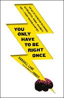 You Only Have to be Right Once: The...