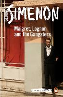 Maigret, Lognon and the Gangsters:...