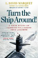 Turn the Ship Around!: A True Story ...