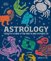 Astrology: Using the Wisdom of the...