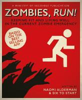 Zombies, Run!: Keeping Fit and Living...