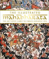 The Illustrated Mahabharata: The...