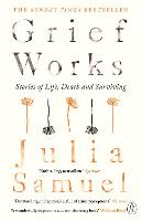 Grief Works: Stories of Life, Death...