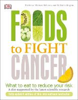 Foods to Fight Cancer: What to Eat to...