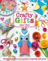 Crafty Gifts: Packed with ideas for...