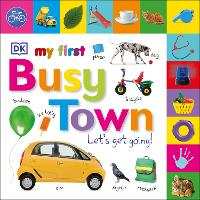 My First Busy Town: Let's Get Going