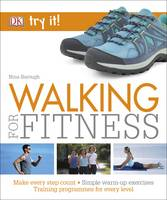Walking For Fitness: Make every step...