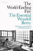 The World-Ending Fire: The Essential...