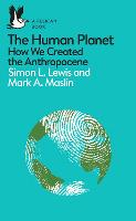 The Human Planet: How We Created the...