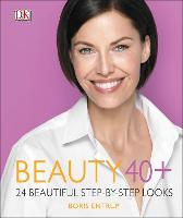 Beauty 40+: 24 Beautiful Step-by-Step...