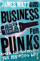 Business for Punks: Break All the...