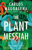 The Plant Messiah: Adventures in...