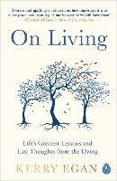 On Living: Life's greatest lessons ...