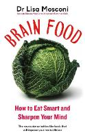 Brain Food: How to Eat Smart and...