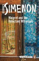 Maigret and the Reluctant Witnesses:...