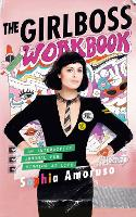 The Girlboss Workbook: An Interactive...