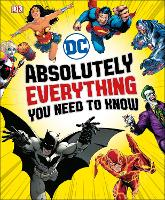 DC Comics Absolutely Everything You...