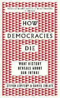 How Democracies Die: What History...