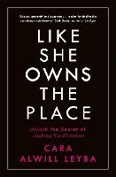 Like She Owns the Place: Unlock the...