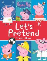 Peppa Pig: Let's Pretend!: Sticker Book
