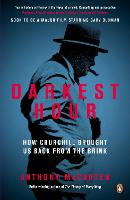 Darkest Hour: How Churchill Brought ...
