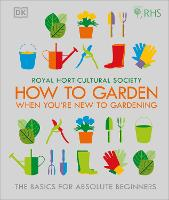RHS How To Garden When You're New To...