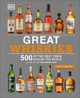 Great Whiskies: 500 of the Best from...
