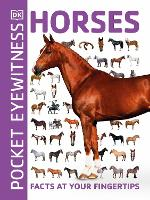 Pocket Eyewitness Horses: Facts at...