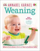 Weaning: New Edition - What to Feed,...