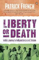 Liberty or Death: India's Journey to...