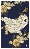 A Dissertation Upon Roast Pig & Other...