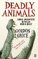 Deadly Animals: Savage Encounters...