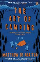 The Art of Camping: The History and...