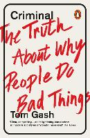 Criminal: The Truth About Why People...
