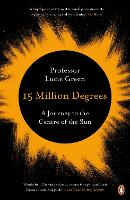 15 Million Degrees: A Journey to the...