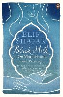 Black Milk: On Motherhood and Writing