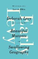 Early Levy: Beautiful Mutants and...