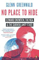 No Place to Hide: Edward Snowden, the...